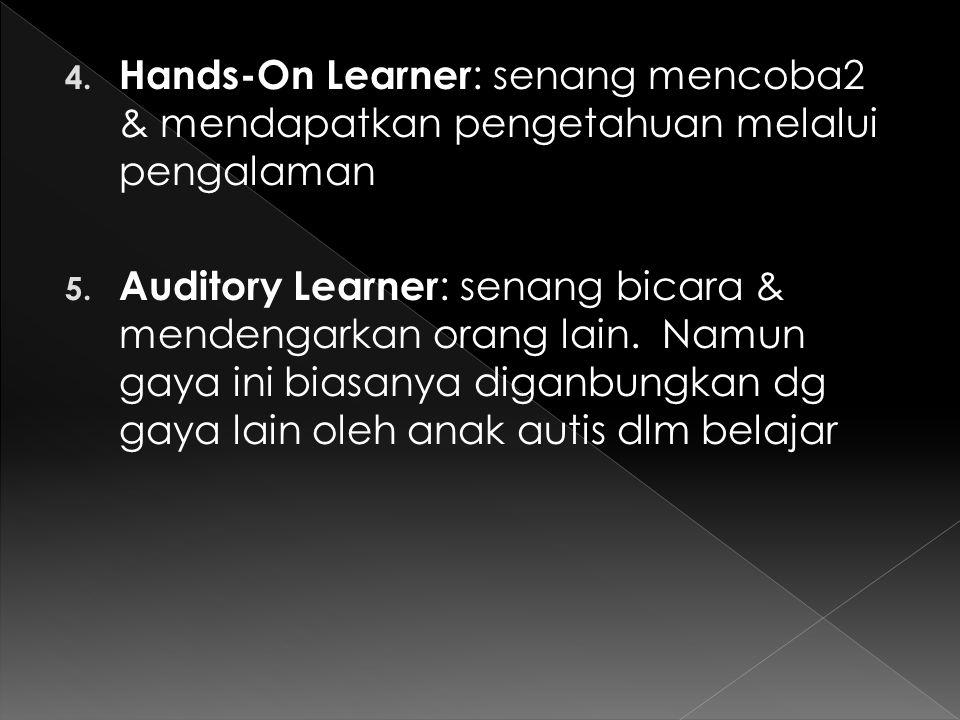 Hands-On Learner: senang mencoba2 & mendapatkan pengetahuan melalui pengalaman