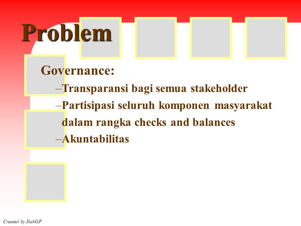 Problem Governance: Transparansi bagi semua stakeholder