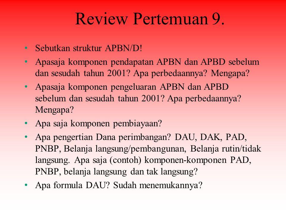 Review Pertemuan 9. Sebutkan struktur APBN/D!