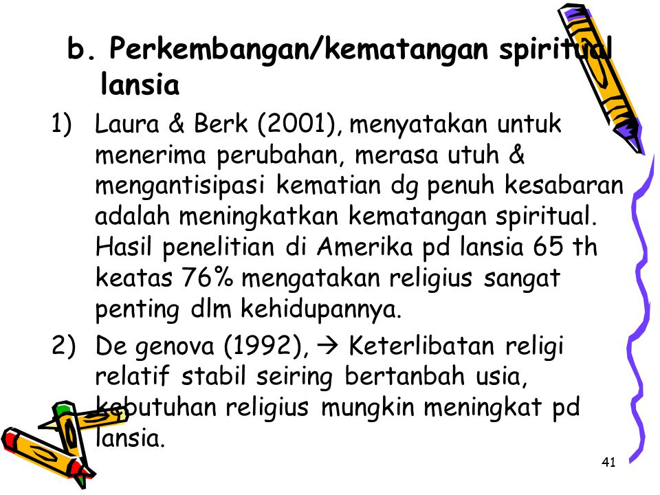 b. Perkembangan/kematangan spiritual lansia