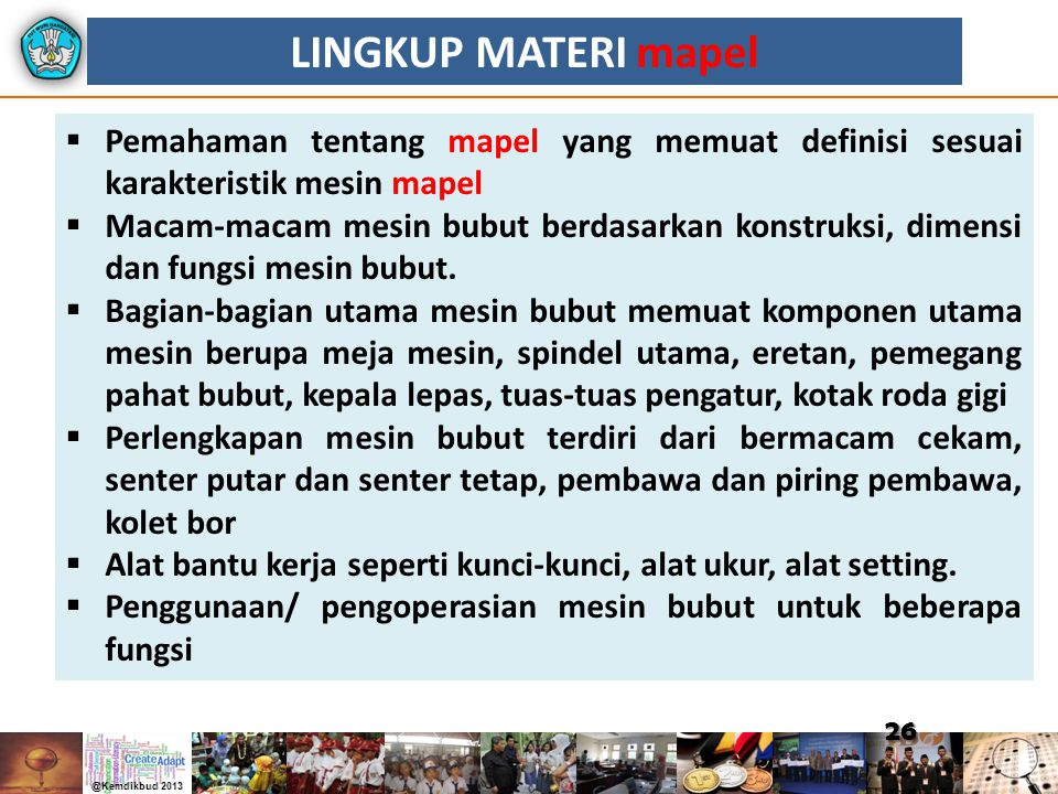 LINGKUP MATERI mapel Pemahaman tentang mapel yang memuat definisi sesuai karakteristik mesin mapel.