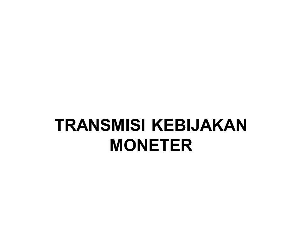 TRANSMISI KEBIJAKAN MONETER