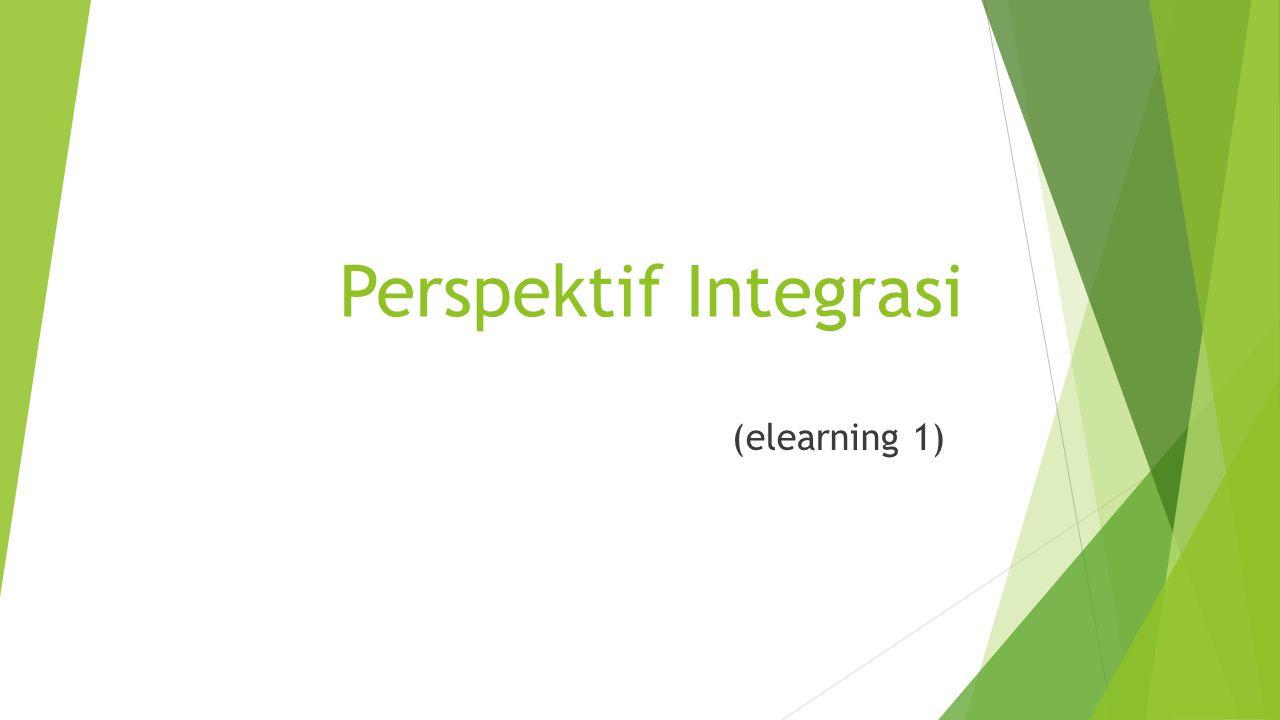 Perspektif Integrasi (elearning 1)