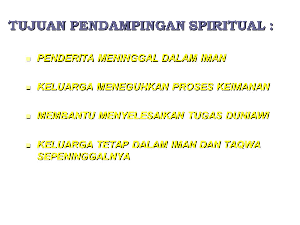 TUJUAN PENDAMPINGAN SPIRITUAL :