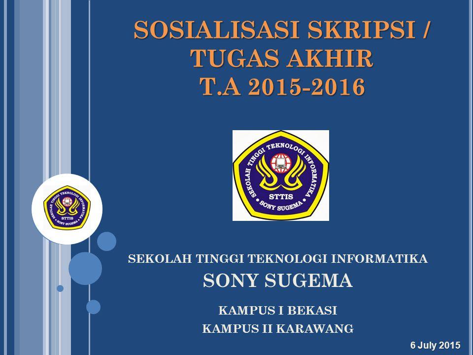 SOSIALISASI SKRIPSI / TUGAS AKHIR T.A 2015-2016