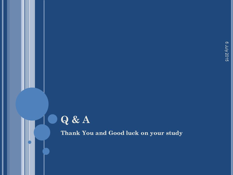 17 April 2017 Q & A Thank You and Good luck on your study