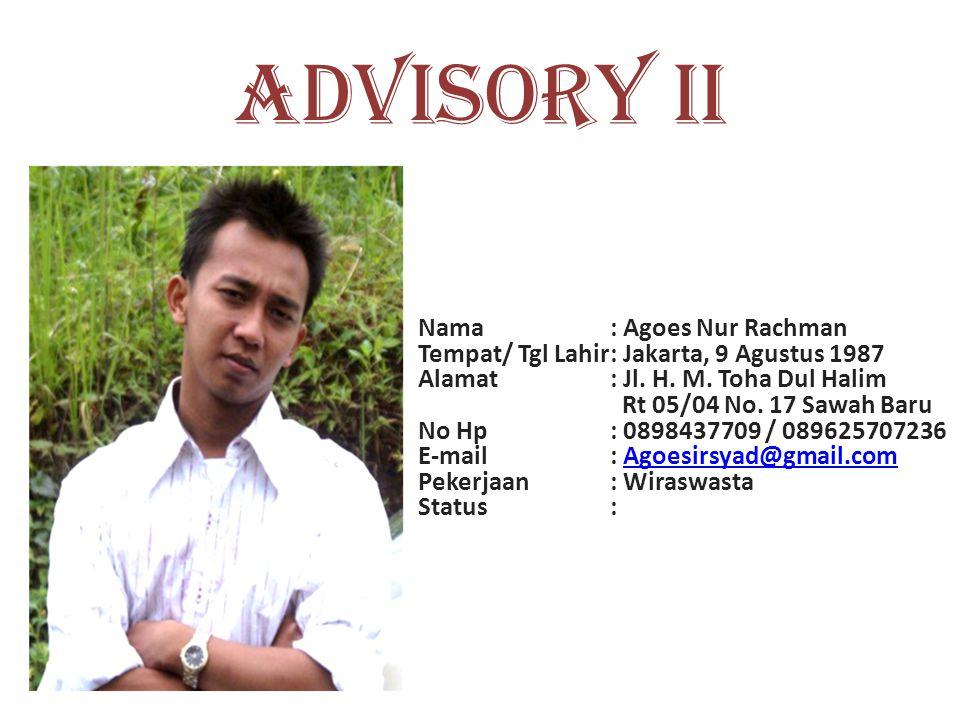ADVISORY II Nama : Agoes Nur Rachman