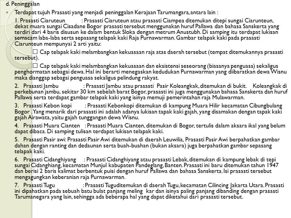 d. Peninggalan Terdapat tujuh Prasasti yang menjadi peninggalan Kerajaan Tarumangara, antara lain :