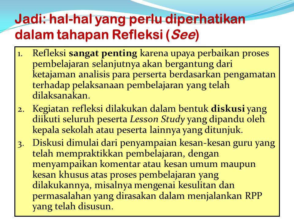 Jadi: hal-hal yang perlu diperhatikan dalam tahapan Refleksi (See)