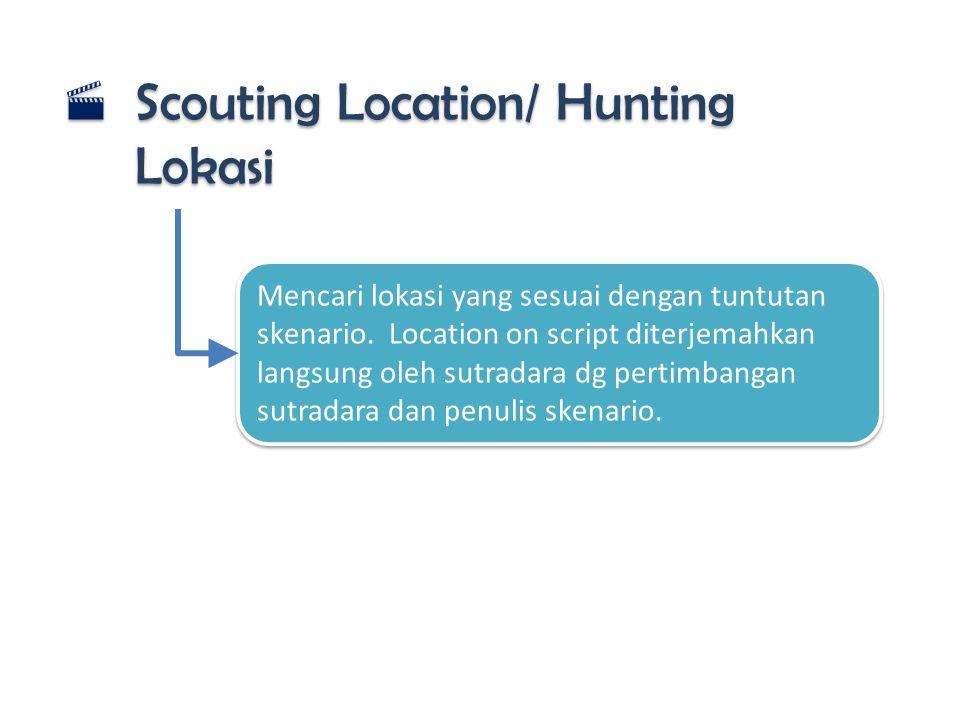 Scouting Location/ Hunting Lokasi