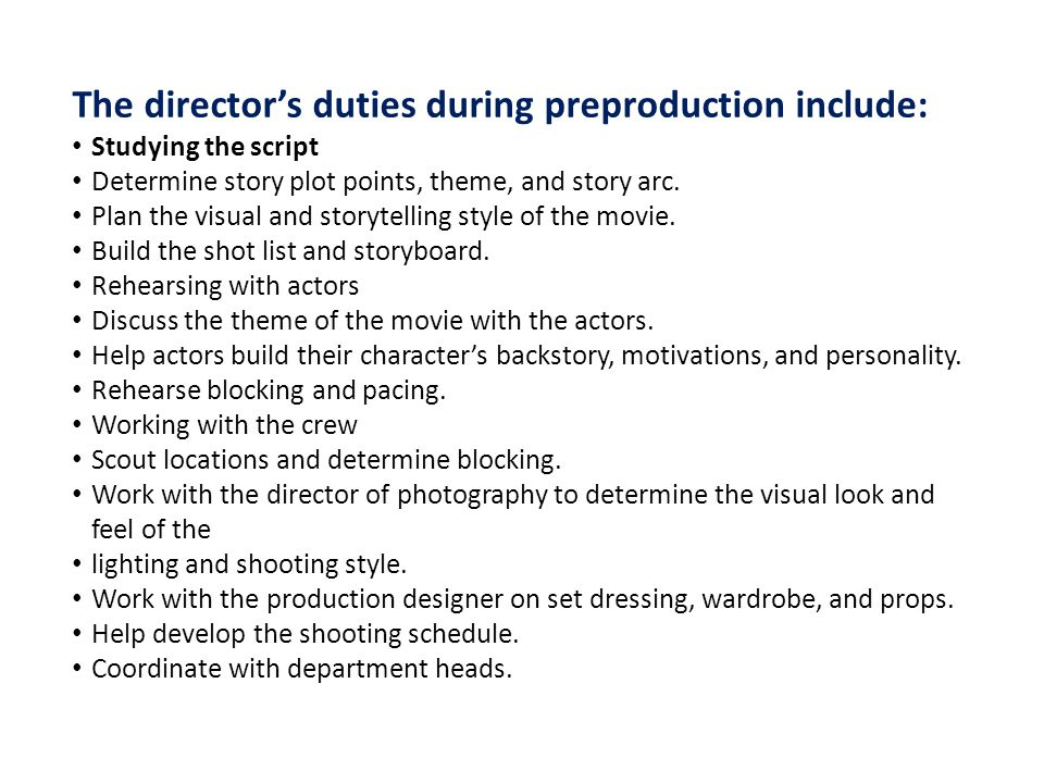The director's duties during preproduction include: