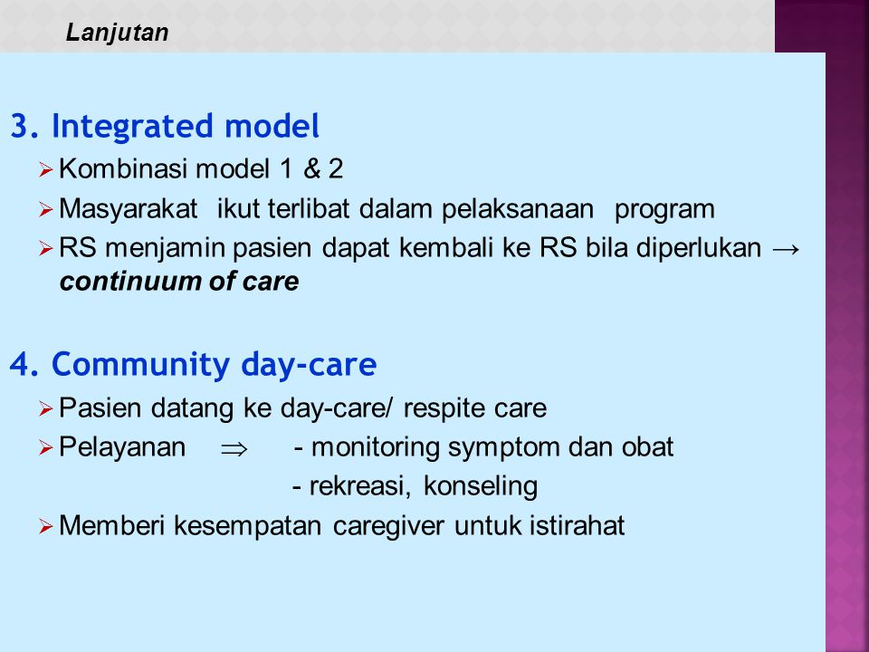 3. Integrated model 4. Community day-care Kombinasi model 1 & 2