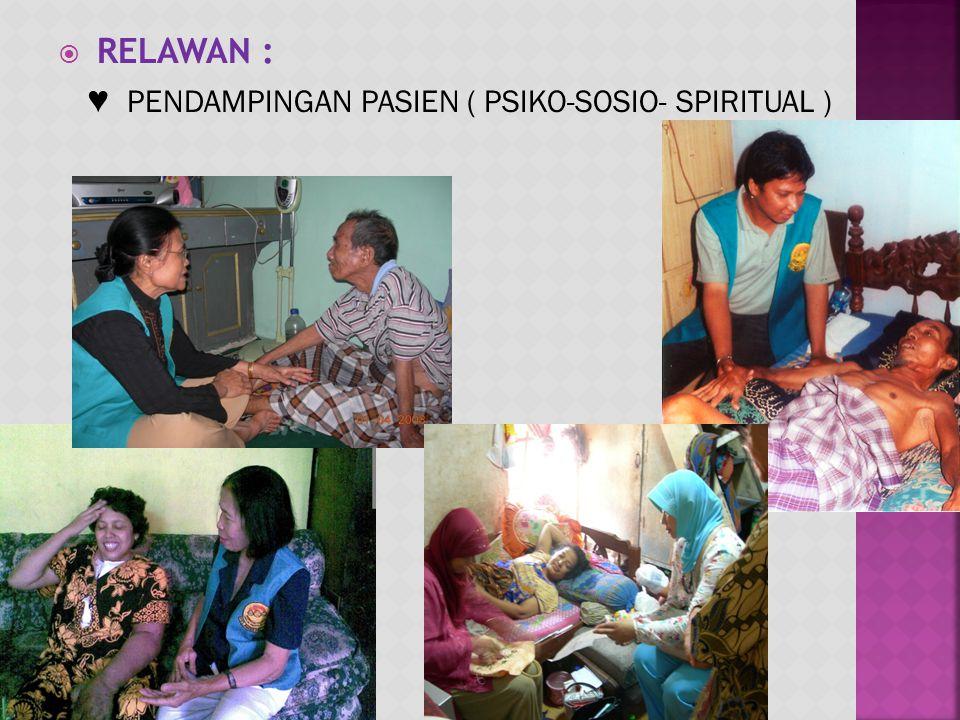 RELAWAN : ♥ PENDAMPINGAN PASIEN ( PSIKO-SOSIO- SPIRITUAL )