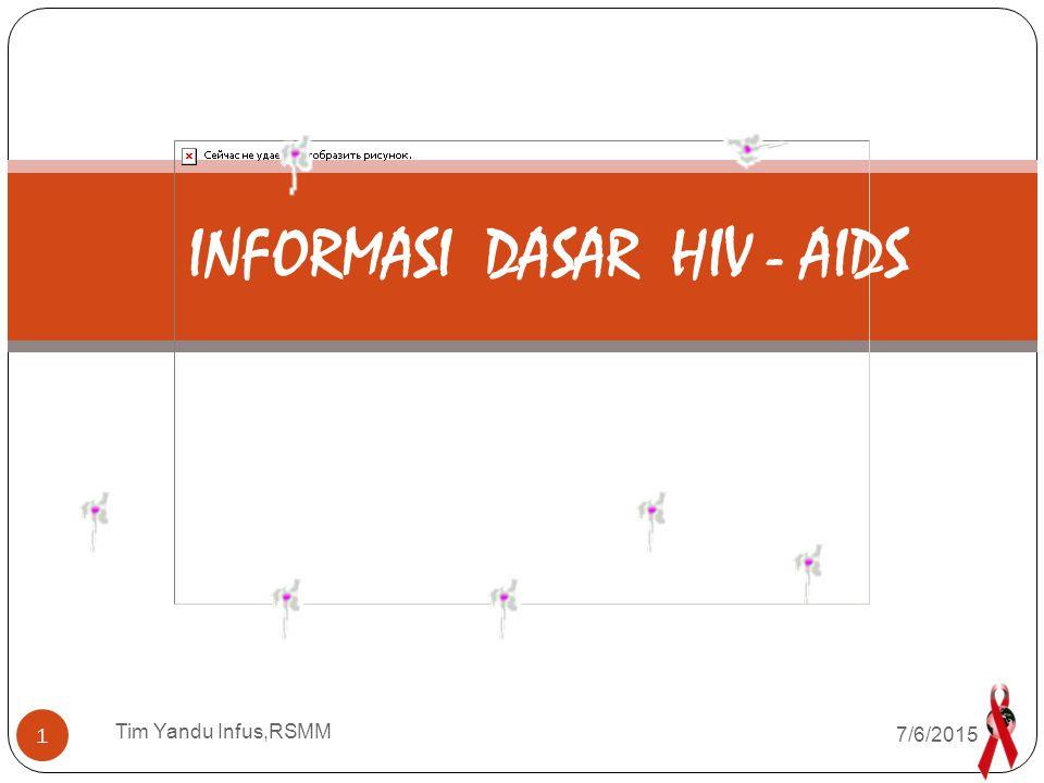 INFORMASI DASAR HIV - AIDS