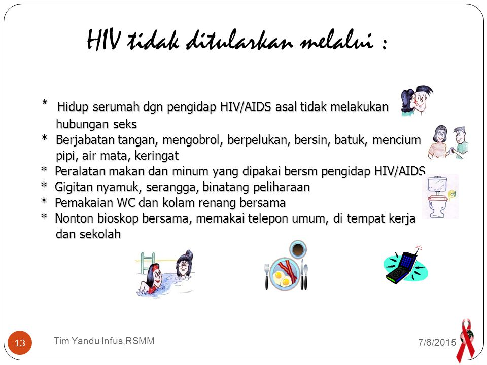 HIV tidak ditularkan melalui :