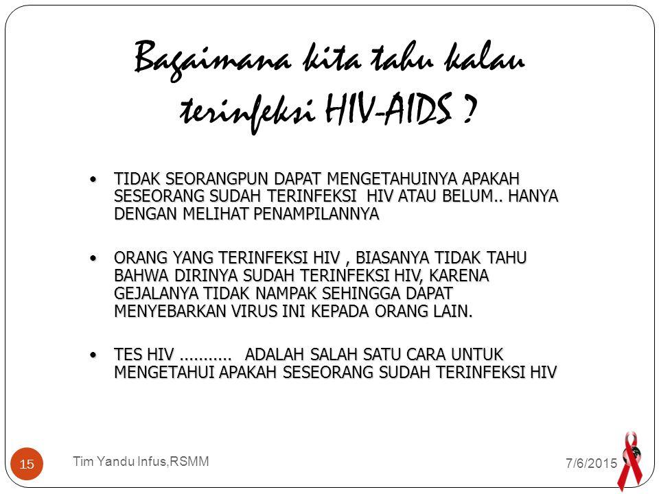 Bagaimana kita tahu kalau terinfeksi HIV-AIDS