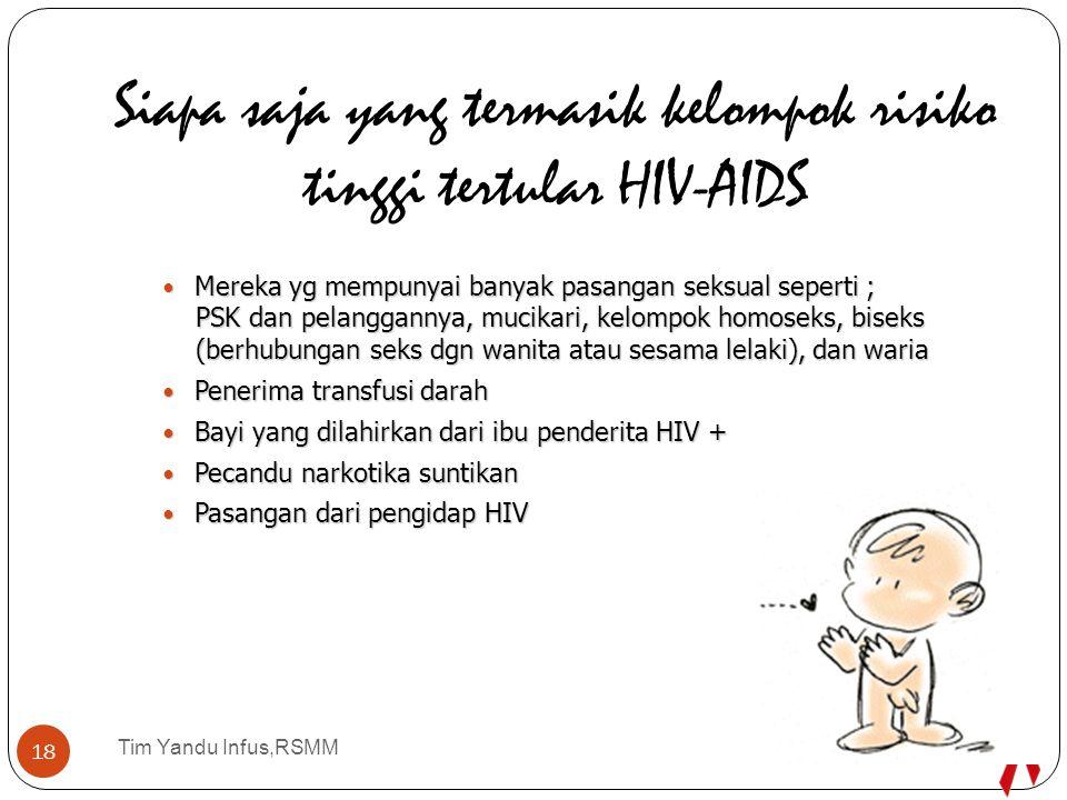 Siapa saja yang termasik kelompok risiko tinggi tertular HIV-AIDS
