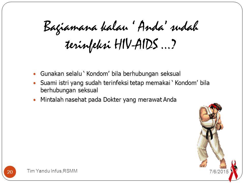 Bagiamana kalau ' Anda' sudah terinfeksi HIV-AIDS …