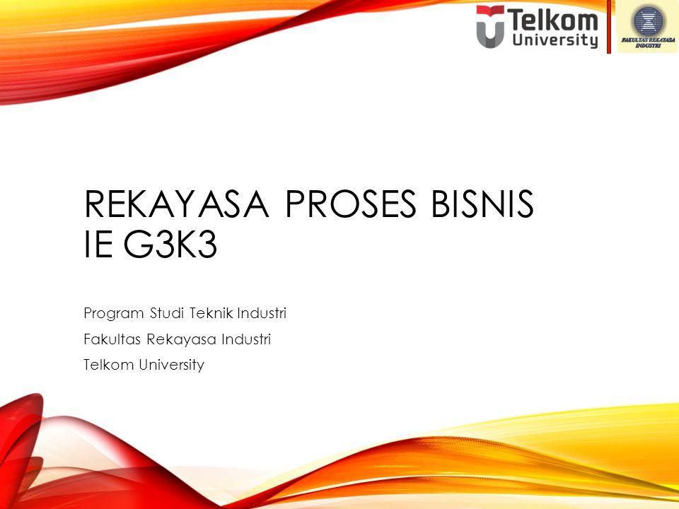 REKAYASA PROSES BISNIS ie g3k3