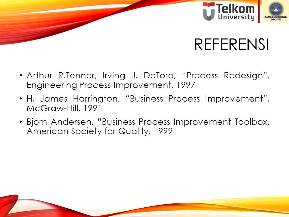 ReferenSI Arthur R.Tenner, Irving J. DeToro, Process Redesign , Engineering Process Improvement, 1997.