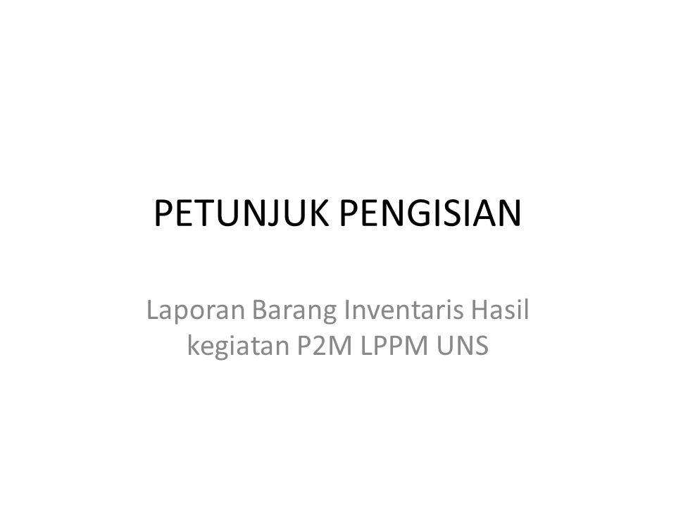Laporan Barang Inventaris Hasil kegiatan P2M LPPM UNS