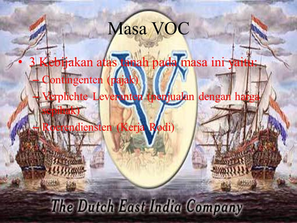Masa VOC 3 Kebijakan atas tanah pada masa ini yaitu: