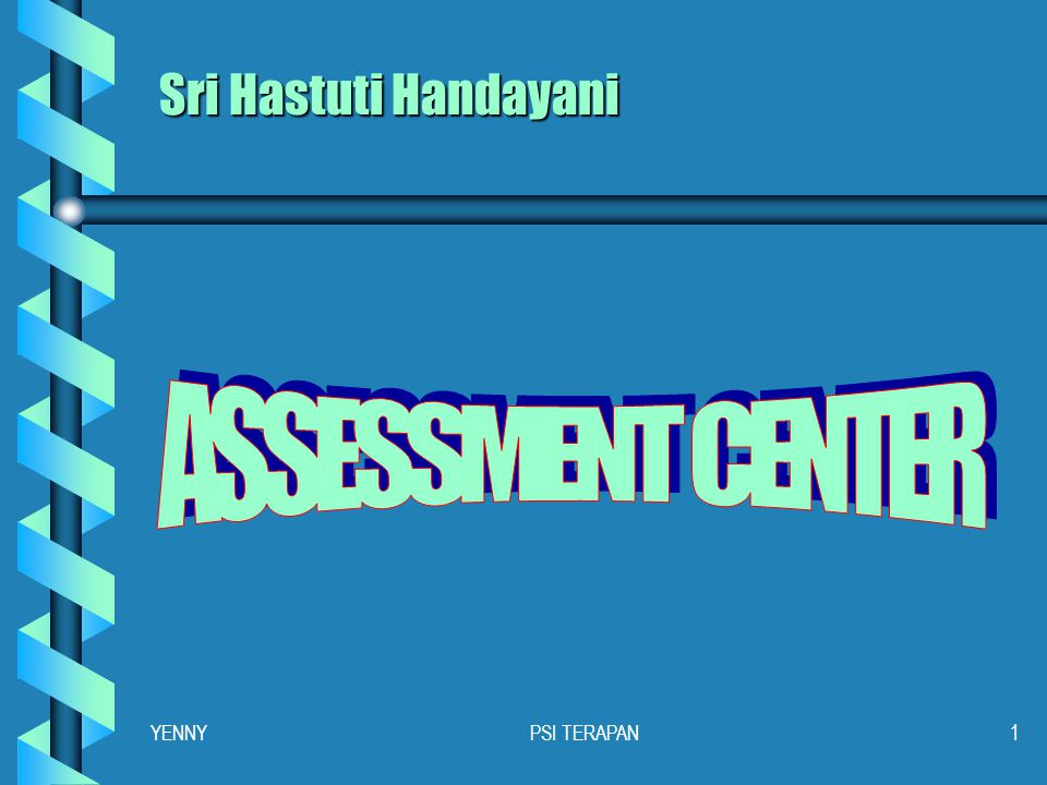 Sri Hastuti Handayani ASSESSMENT CENTER YENNY PSI TERAPAN