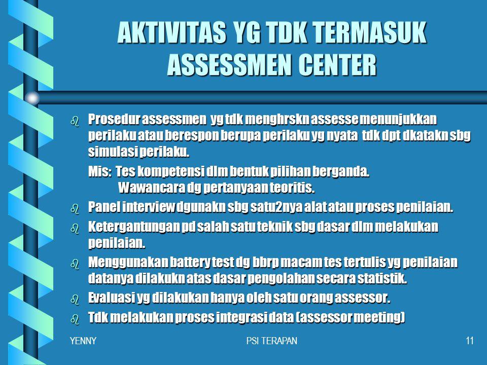 AKTIVITAS YG TDK TERMASUK ASSESSMEN CENTER