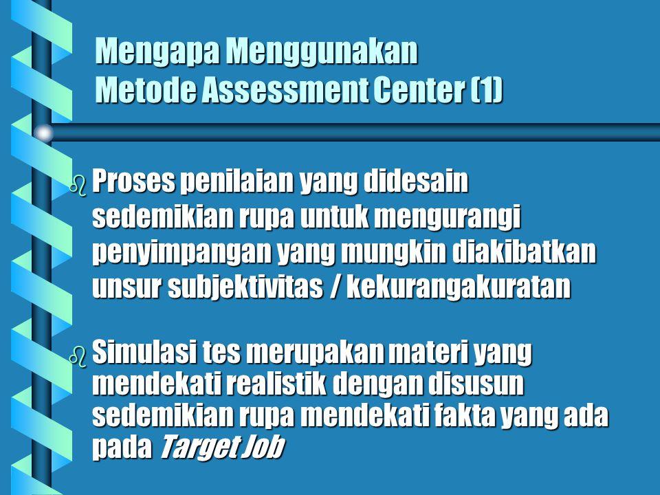 Mengapa Menggunakan Metode Assessment Center (1)
