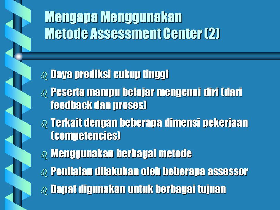 Mengapa Menggunakan Metode Assessment Center (2)