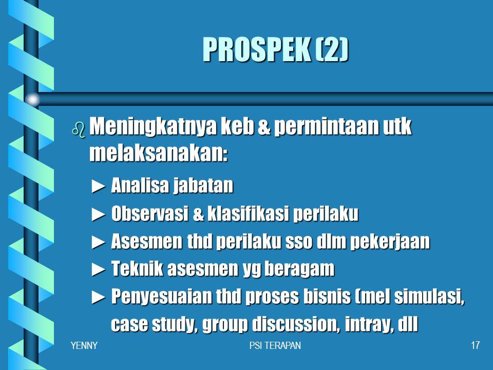 PROSPEK (2) Meningkatnya keb & permintaan utk melaksanakan: