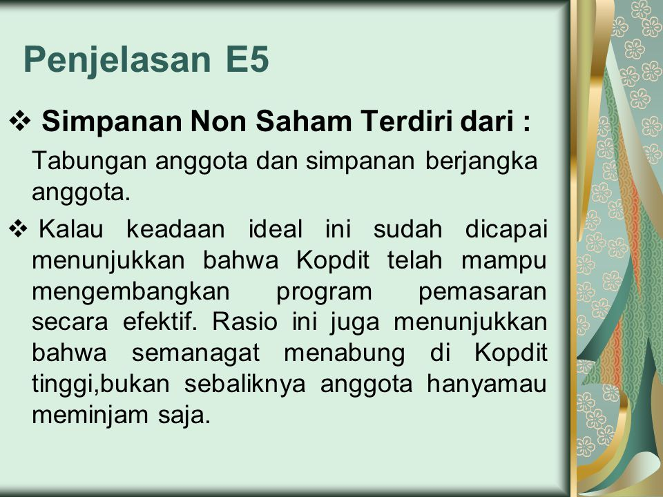 Penjelasan E5 Simpanan Non Saham Terdiri dari :