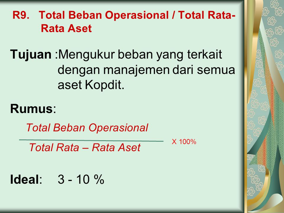 R9. Total Beban Operasional / Total Rata- Rata Aset