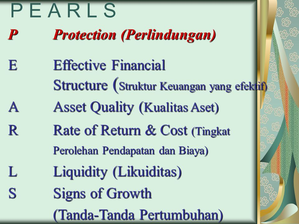 P E A R L S P Protection (Perlindungan) E Effective Financial