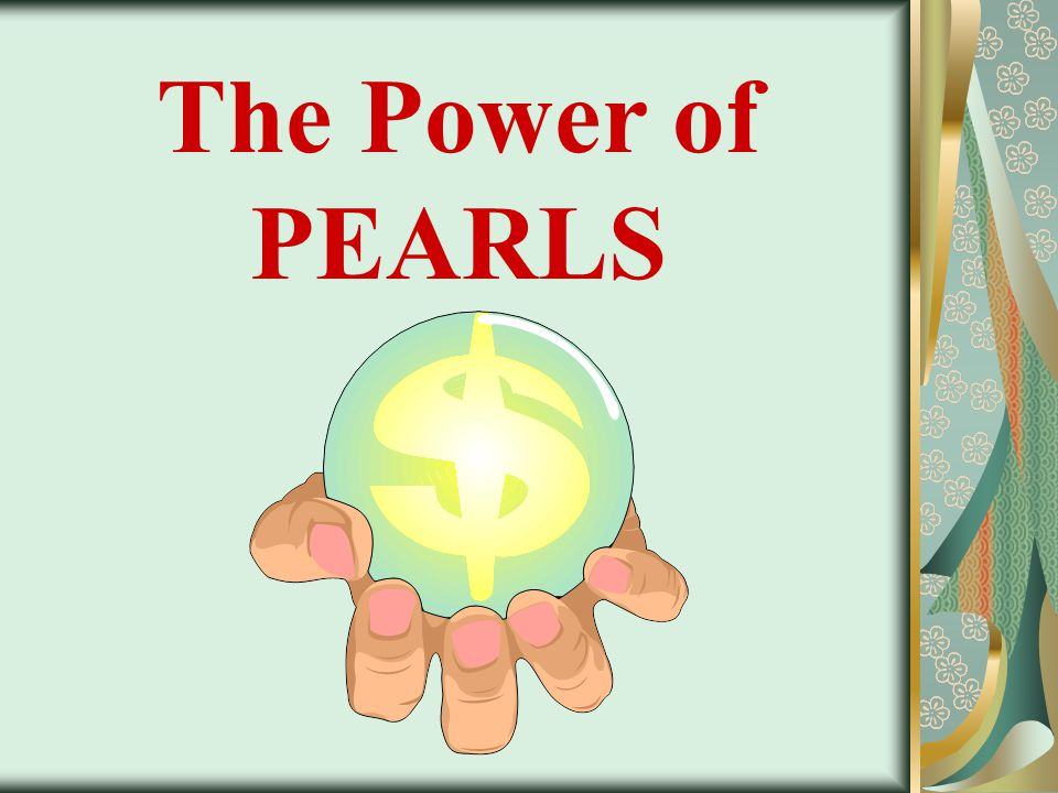 The Power of PEARLS