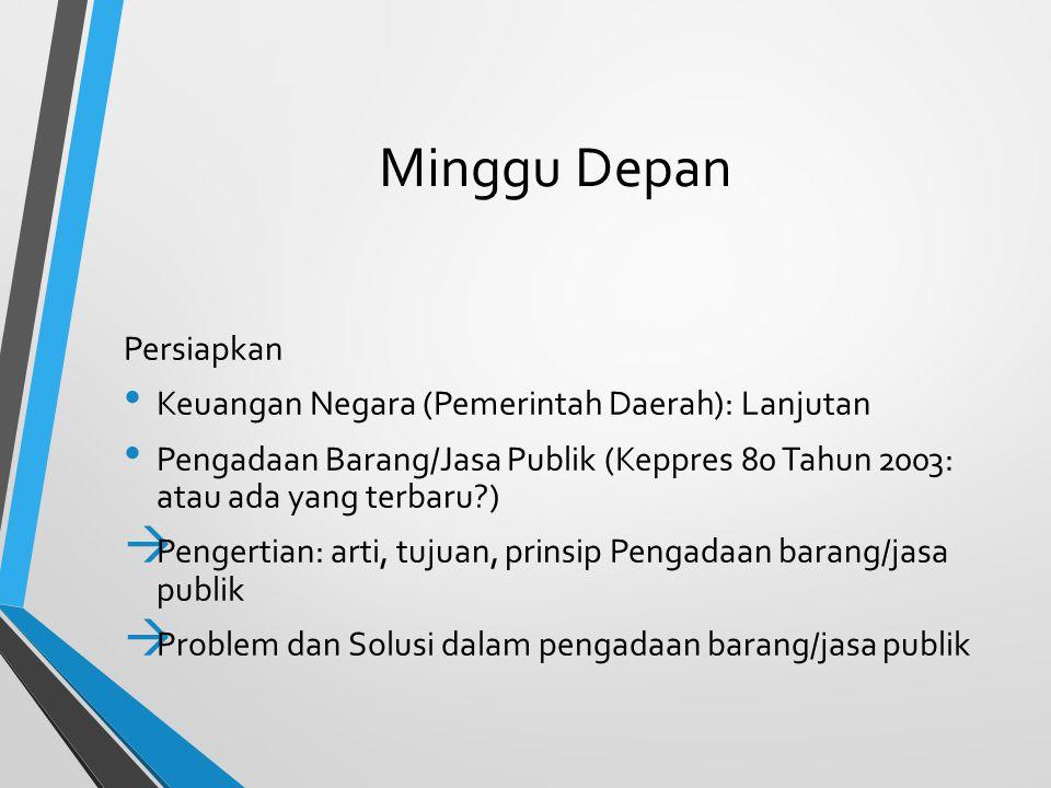 Minggu Depan Persiapkan Keuangan Negara (Pemerintah Daerah): Lanjutan