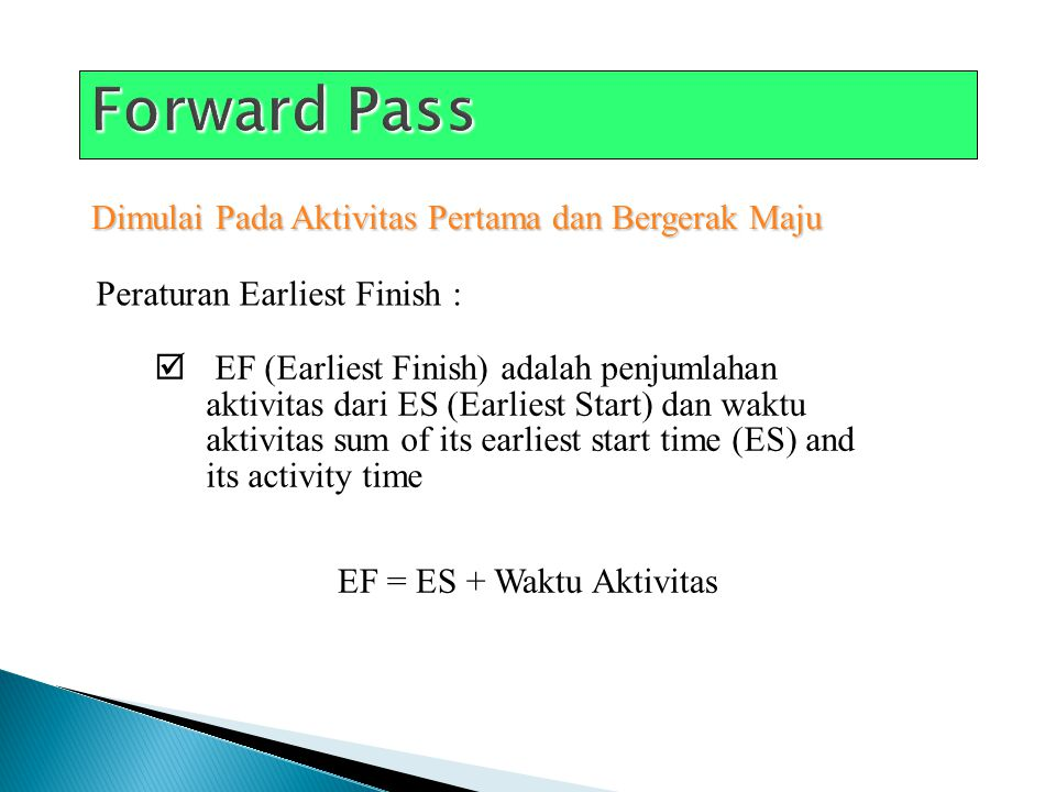 Forward Pass Dimulai Pada Aktivitas Pertama dan Bergerak Maju