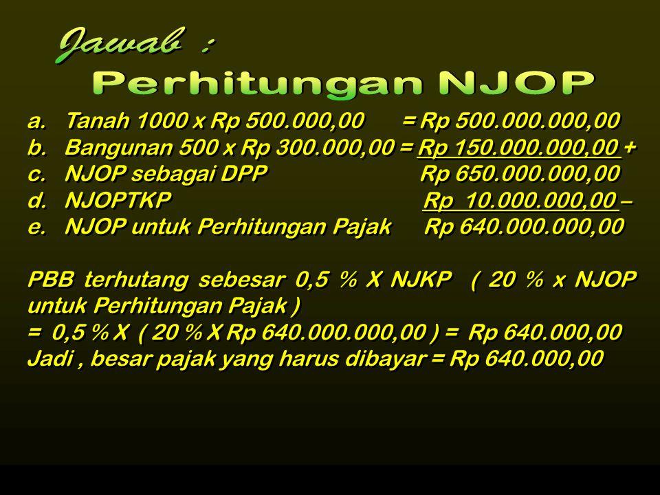 Jawab : Perhitungan NJOP