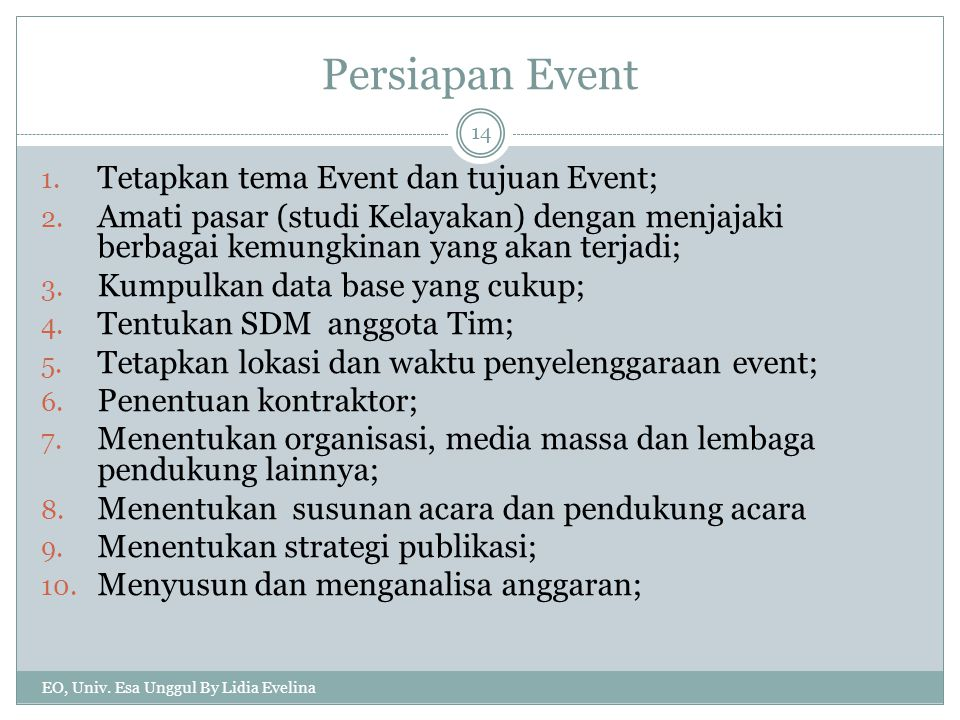 Persiapan Event Tetapkan tema Event dan tujuan Event;