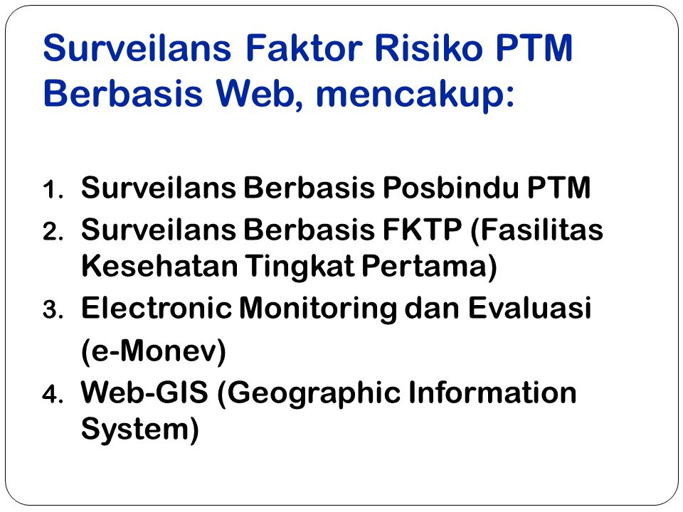 Surveilans Faktor Risiko PTM Berbasis Web, mencakup: