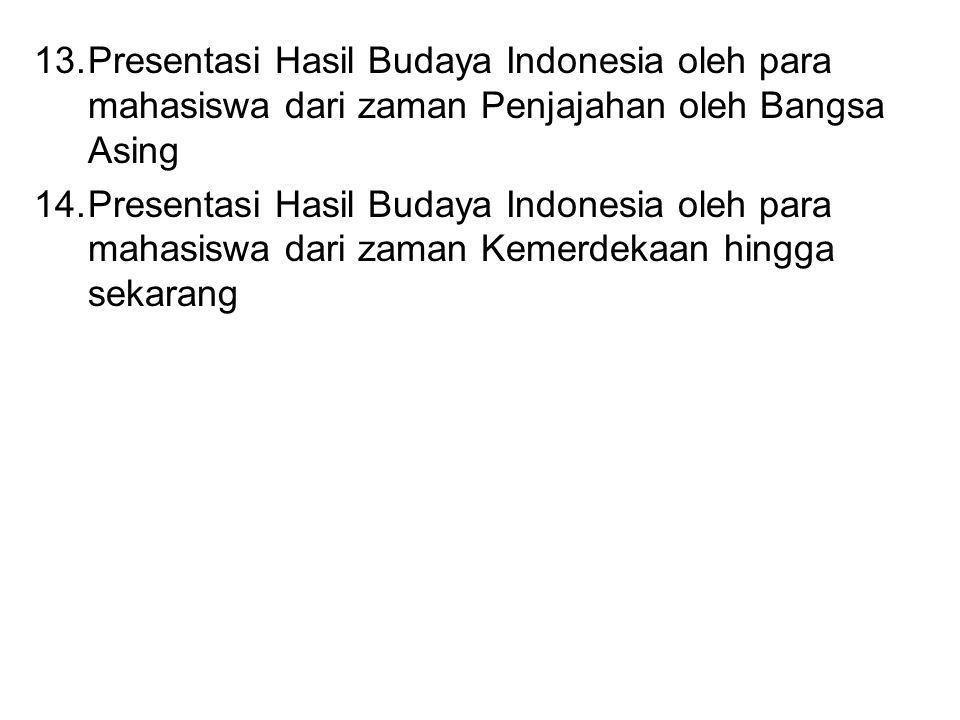 Presentasi Hasil Budaya Indonesia oleh para mahasiswa dari zaman Penjajahan oleh Bangsa Asing