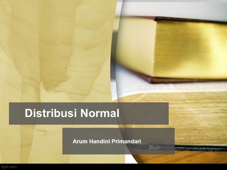 Distribusi Normal Arum Handini Primandari