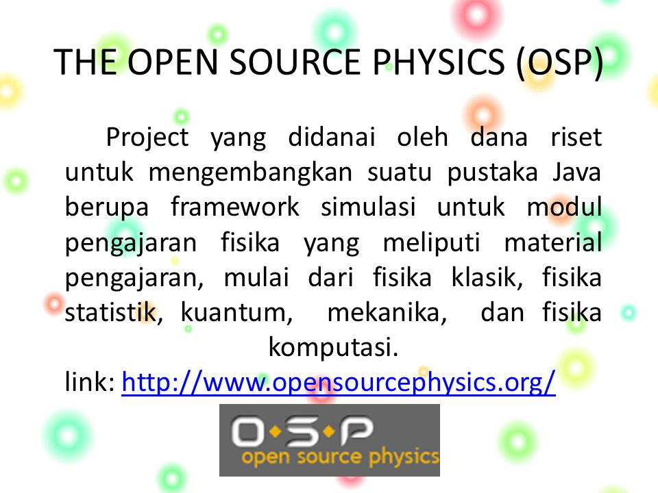 THE OPEN SOURCE PHYSICS (OSP)