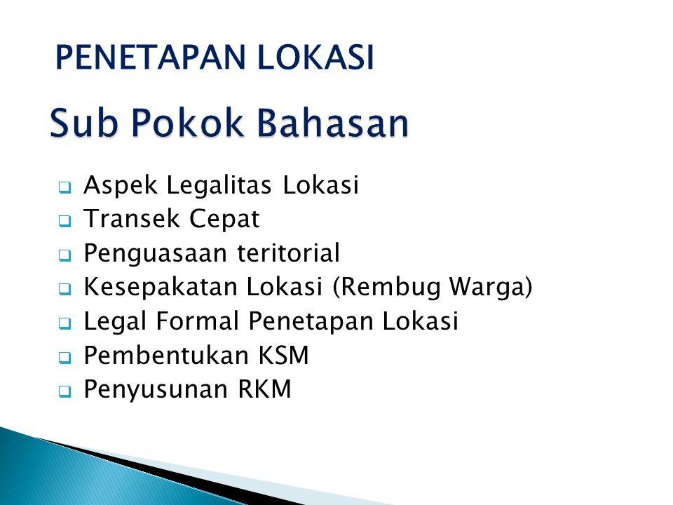 Sub Pokok Bahasan PENETAPAN LOKASI Aspek Legalitas Lokasi