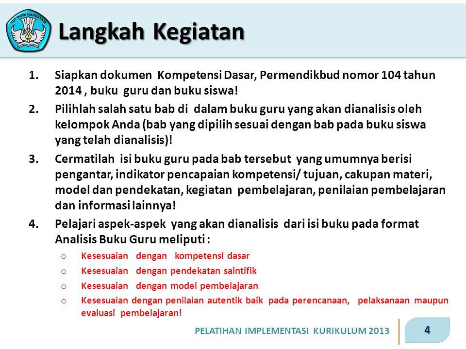 Langkah Kegiatan Siapkan dokumen Kompetensi Dasar, Permendikbud nomor 104 tahun 2014 , buku guru dan buku siswa!