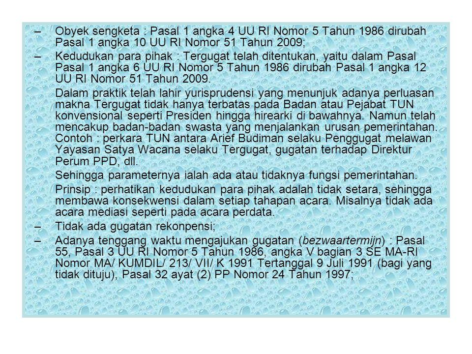 Obyek sengketa : Pasal 1 angka 4 UU RI Nomor 5 Tahun 1986 dirubah Pasal 1 angka 10 UU RI Nomor 51 Tahun 2009;