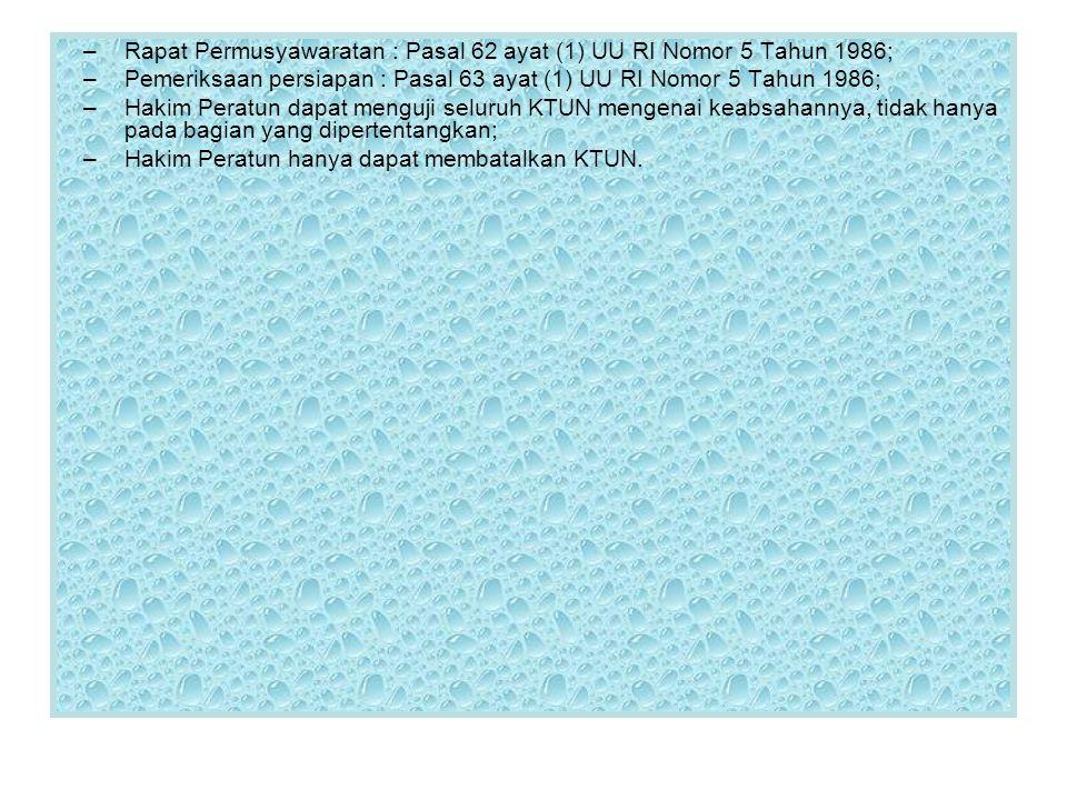 Rapat Permusyawaratan : Pasal 62 ayat (1) UU RI Nomor 5 Tahun 1986;