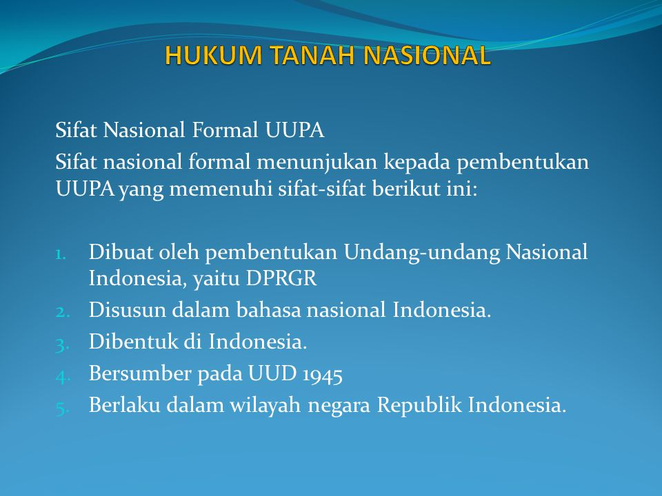 HUKUM TANAH NASIONAL Sifat Nasional Formal UUPA