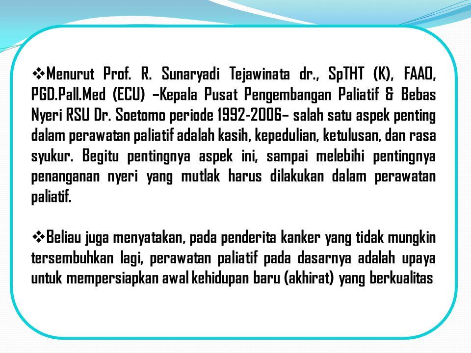Menurut Prof. R. Sunaryadi Tejawinata dr. , SpTHT (K), FAAO, PGD. Pall