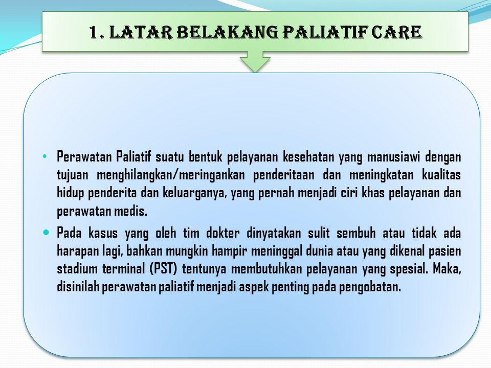 1. LATAR BELAKANG PALIATIF CARE